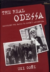 """""""The Real Odessa,"""" by Argentine journalist Uki Goni, who has been investigating Argentina´s assistance to fleeing Nazis.  (Uki Goni)"""