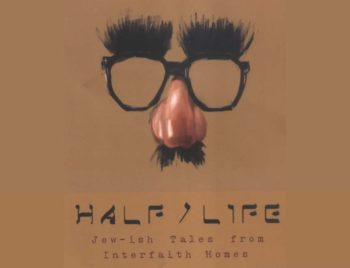 """The book """"Half/Life"""" is subtitled """"Jew-ish Tales from Interfaith Homes."""" (Aaron Becker)"""