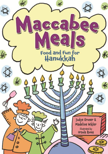"""""""Maccabee Meals"""" by Judye Groner and Madeline Wikler, illustrated by Ursula Roma. (Kar-Ben Publishing, a division of Lerner Publishing Group)"""
