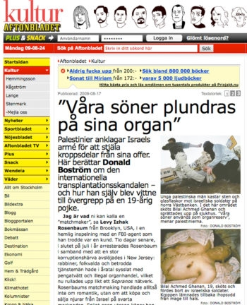 Donald Bostrom's article on allegations of IDF organ harvesting from Palestinians was published on Aug. 17, 2009 on Aftonbladet's Web site. ()
