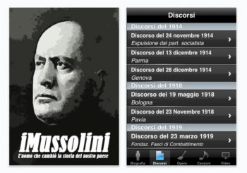 iMussolini collated the texts of more than 120 of Benito Mussolini's speeches, plus audio and video clips of the Italian dictator in action.  ()