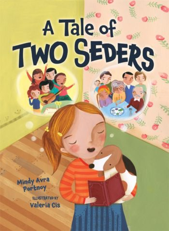 """Among this year's Passover-themed children's book is """"A Tale of Two Seders,"""" written by Mindy Avra Portnoy and illustrated by Valeria Cis. ()"""