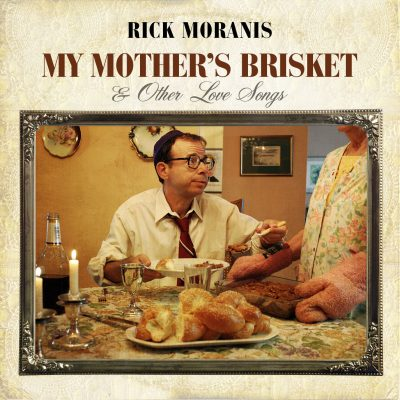 Rick-Moranis--My-Mothers-Brisket-and-Other-Love-Songs