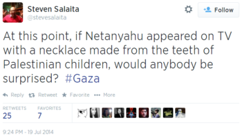 The above tweet, which Steven Salaita later took down, has been cited frequently by his critics. (Twitter)