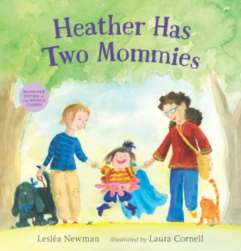 "Book jacket of the new edition of ""Heather Has Two Mommies,"" which features new color illustrations by Laura Cornell."