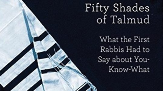What The Talmud Says When It Talks Dirty