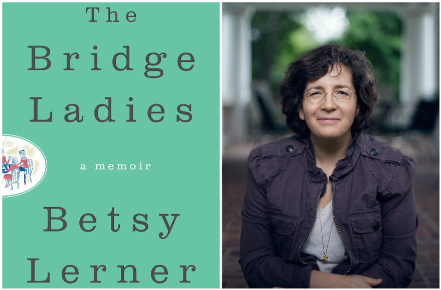 """The Bridge Ladies: A Memoir,"" by Betsy Lerner (Ian Christmann/HarperCollins)"