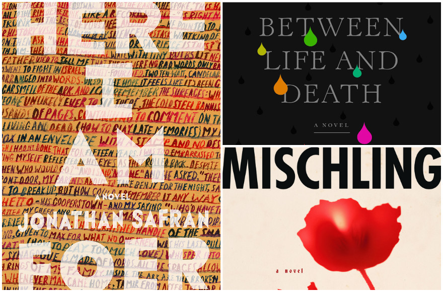 "Clockwise from left: ""Here I Am"" by Jonathan Safran Foer; ""Between Life and Death"" by Yoram Kaniuk; ""Mischling"" by Affinity Konar. (Farrar, Strauss & Giroux/Restless Books/Lee Boudreaux Books"